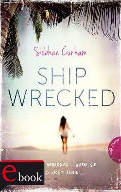 Shipwrecked 1: Shipwrecked von Curham,  Siobhan, Fiedler-Tresp,  Sonja, Taufer,  Sandra