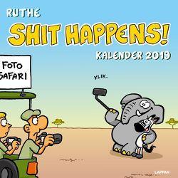 Shit happens: Wandkalender 2019 von Ruthe,  Ralph