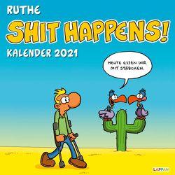 Shit happens! Wandkalender 2021 von Ruthe,  Ralph