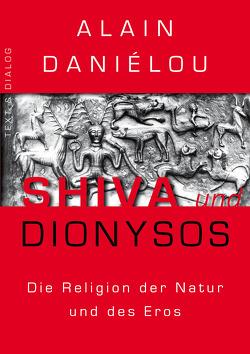 Shiva und Dionysos von Daniélou,  Alain, Eichner,  Sarah, Kühn,  Rolf, Navigante,  Adrián