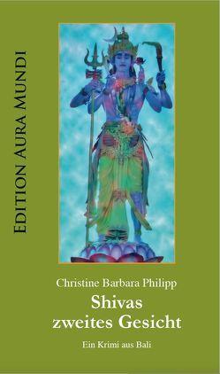 Shivas zweites Gesicht von Philipp,  Christine Barbara
