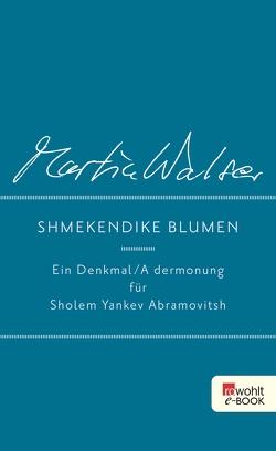 Shmekendike blumen von Walser,  Martin