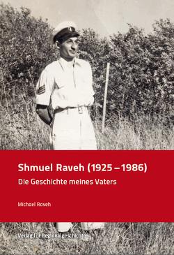 Shmuel Raveh (1925-1986) von Raveh,  Michael