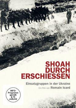 Shoah durch Erschießen – Einsatzgruppen in der Ukraine von Icard,  Romain
