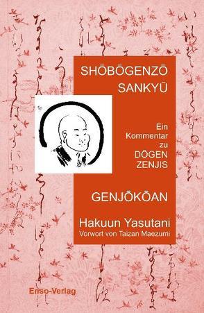 Shobogenzo Sankyu Genjokoan von Oberndorfer,  Regina, Taizan,  Maezumi, Yasutani,  Hakuun