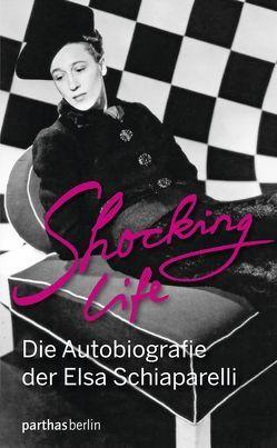 Shocking Life von Rall,  Ute Astrid, Schiaparelli,  Elsa