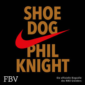 Shoe Dog von Knight,  Phil, Lehnen,  Stefan