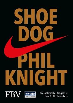 Shoe Dog von Knight,  Phil