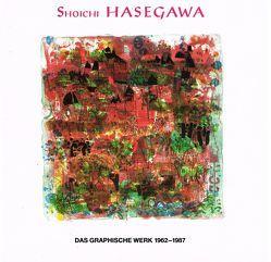 Shoichi Hasegawa – Das Graphische Werk 1962-1987 von Galerie Raphael,  Frankfurt/Main, Hasegawa,  Shoichi, Petrov,  Petru