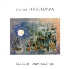 Shoichi Hasegawa – Ölbilder – Aquarelle 1989 von Galerie Raphael,  Frankfurt/Main, Hasegawa,  Shoichi, Petrov,  Petru