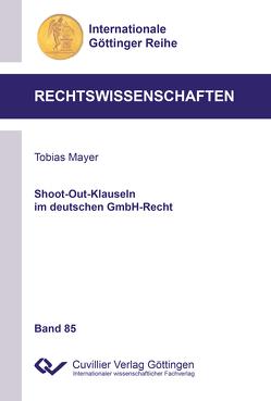 Shoot-Out-Klauseln im deutschen GmbH-Recht (Band 85) von Mayer,  Tobias