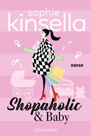Shopaholic & Baby von Bogdan,  Isabel, Kinsella,  Sophie, Scheele Knight,  Monika