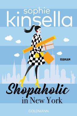 Shopaholic in New York von Heimburger,  Marieke, Kinsella,  Sophie