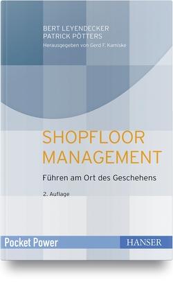 Shopfloor Management von Leyendecker,  Bert, Pötters,  Patrick