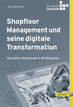Shopfloor Management und seine digitale Transformation von Brenner,  Jörg, Matyas,  Kurt