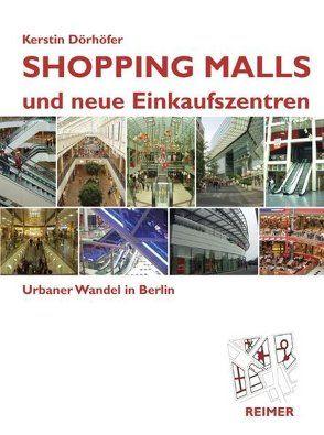Shopping Malls und neue Einkaufszentren von Dörhöfer,  Kerstin