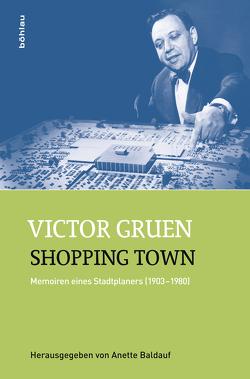 Shopping Town von Baldauf,  Anette, Gruen,  Victor