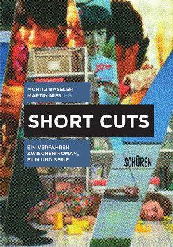 Short Cuts. Ein Verfahren zwischen Roman, Film und Serie von Baßler,  Moritz, Nies,  Martin