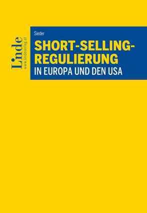 Short-Selling-Regulierung in Europa und den USA von Sieder,  Sebastian