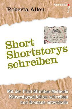 Short Short Storys – Kürzestgeschichten schreiben von Allen,  Roberta