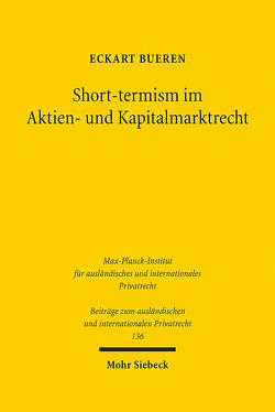 Short-termism im Aktien- und Kapitalmarktrecht von Bueren,  Eckart