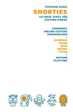 Shorties – 40 freie Texte für Casting-Videos von Eckel,  Stephan