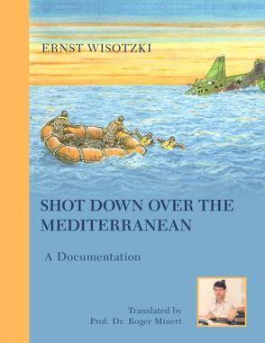 Shot Down Over the Mediterranean von Wisotzki,  Ernst