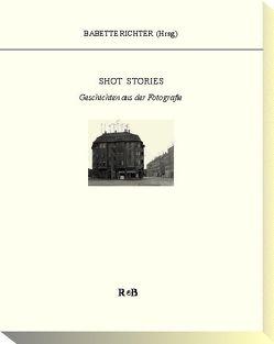 Shot Stories von Baulig,  Elke, Frohnapfel,  Doris, Miess,  Heinrich, Möller,  Kirstin, Otten,  Holger, Richter,  Babette