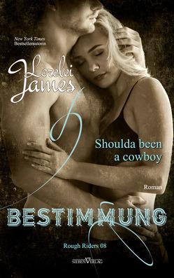 Shoulda been a cowboy – Bestimmung von James,  Lorelei, Pranga,  Sylvia