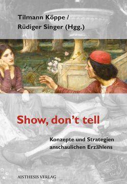 Show, don't tell von Bauer,  Matthias, Bönisch,  Dana, Gross,  Sabine, Herrmann,  J. Berenike, Köppe,  Tilmann, Moser,  Christian, Müller,  Wolfgang,  G., Rühl,  Meike, Schonlau,  Anja, Singer,  Rüdiger, Uhlmann,  Dirk, Wrage,  Henning, Zirker,  Angelika