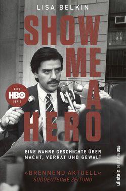 Show Me a Hero von Belkin,  Lisa, Bürger,  Jürgen