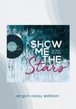 Show me the stars (DAISY Edition) von Mohn,  Kira, Walke,  Marie-Isabel