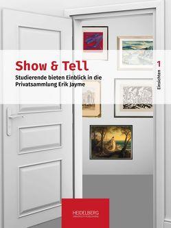 Show & Tell. Studierende bieten Einblick in die Privatsammlung Erik Jayme von Effinger,  Maria, Keazor,  Henry