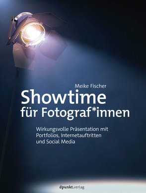 Showtime für Fotograf*innen von Fischer,  Meike