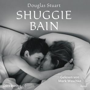 Shuggie Bain von Stuart,  Douglas, Waschke,  Mark, Zeitz,  Sophie