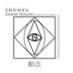 Shunya Cosmic Healing von Schwarz,  Roya