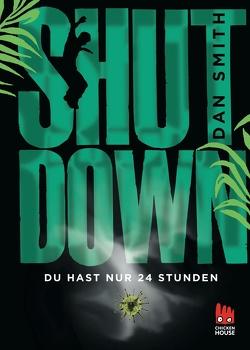 Shut Down – Du hast nur 24 Stunden von Niehaus,  Birgit, Smith,  Dan