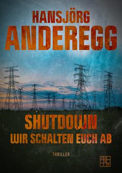 Shutdown von Anderegg,  Hansjörg