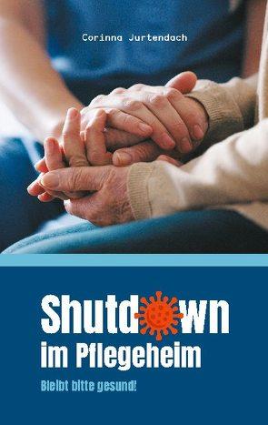 Shutdown im Pflegeheim von Jurtendach,  Corinna
