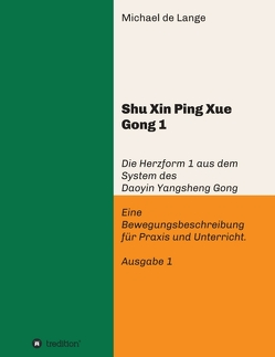 Shuxin Pingxue Gong 1 – Herzform 1 von de Lange,  Michael