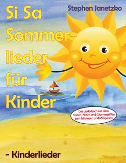 Si Sa Sommerlieder für Kinder – Kinderlieder von Janetzko,  Stephen