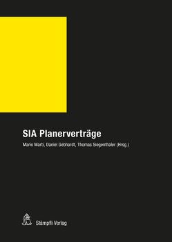 SIA Planerverträge von Gebhardt,  Daniel, Marti,  Mario, Siegenthaler,  Thomas