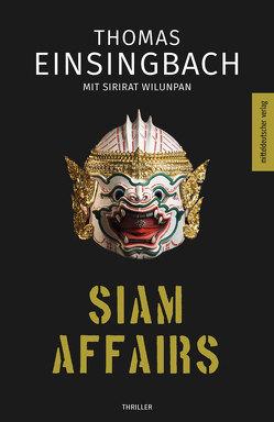 Siam Affairs von Einsingbach,  Thomas, Wilunpan,  Sirirat