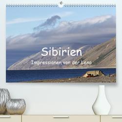 Sibirien- Impressionen von der Lena (Premium, hochwertiger DIN A2 Wandkalender 2021, Kunstdruck in Hochglanz) von Weise,  Ralf