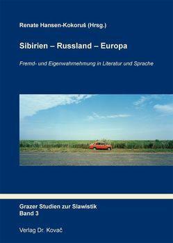 Sibirien – Russland – Europa von Hansen-Kokoruš,  Renate