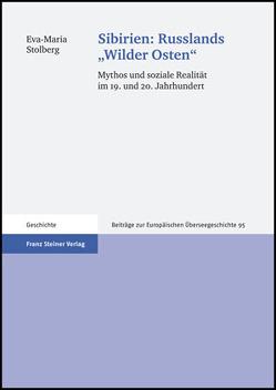"""Sibirien: Russlands """"Wilder Osten"""" von Stolberg,  Eva-Maria"""