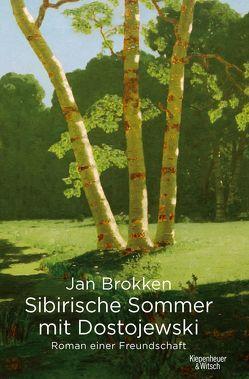 Sibirische Sommer mit Dostojewski von Brokken,  Jan, Van Beuningen,  Helga