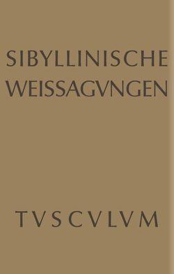 Sibyllinische Weissagungen von Kurfess,  Alfons