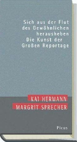 Sich aus der Flut des Gewöhnlichen herausheben von Hermann,  Kai, Langenbucher,  Wolfgang R, Sprecher,  Margrit