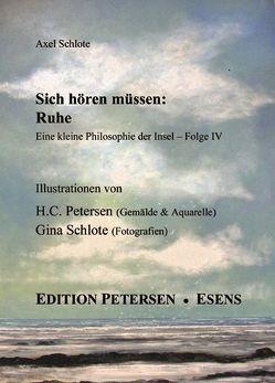 Sich hören müssen: Ruhe von Petersen,  Hans Ch, Schlote,  Axel, Schlote,  Gina